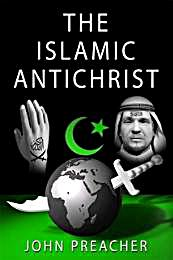 The Islamic Antichrist by Preacher, John