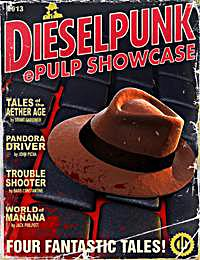 Dieselpunk Epulp Showcase : Volume 1 by Picha, John, W