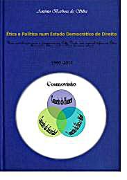 Ética e Política num Estado Democrático ... by Da silva, António, Barbosa, Ph.D.