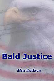 Bald Justice by Erickson, Matt, R.