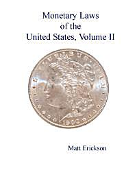 Monetary Laws of the United States : App... by Erickson, Matt, R.