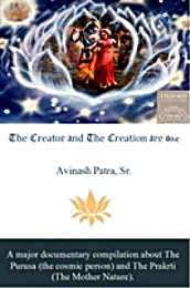 The Creator and The Creation are one. by Patra, Avinash, Sr.