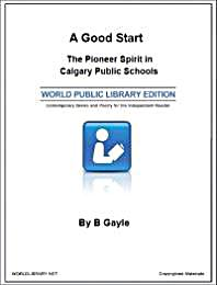 A Good Start : The Pioneer Spirit in Cal... by Gayle, B.