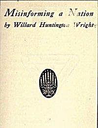 Misinforming a Nation : Encyclopedia Bri... by Wright, Willard, Huntington