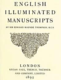 English Illuminated Manuscripts by Thompson, Edward, Maunde, Sir.