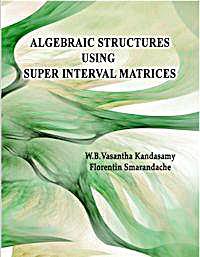 Algebraic Structures Using Super Interva... by Kandasamy, W. B. Vasantha