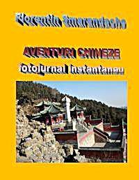 Aventuri Chineze : Fotojurnal Instantane... by Smarandache, Florentin