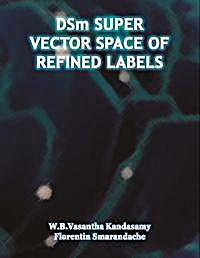 DSm Super Vector Space of Refined Labels... by Kandasamy, W. B. Vasantha