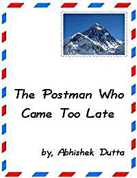 The Postman Who Came Too Late by Dutta, Abhishek