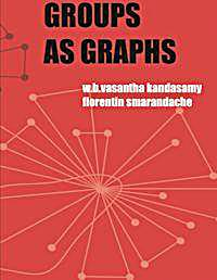 Groups as Graphs by Smarandache, Florentin