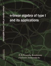 N-Linear Algebra of Type 1 and Its Appli... by Smarandache, Florentin