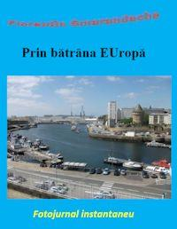 Prin Bătrâna Europă : The Old Europe by Smarandache, Florentin
