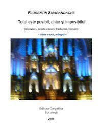 Totul Este Posibil, Chiar Si Imposibilul... by Smarandache, Florentin