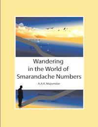 Wandering in the World of Smarandache Nu... by Majumdar, A.A.K.