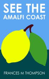 See the Amalfi Coast by Thompson, Frances, M