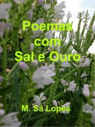 Poemas com Sal e Ouro by Lopes, M., Sá