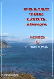 Praise The Lord, Always : Novelette by Edasseri, Harikumar