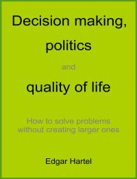 Decision Making, Politics and Quality of... by Hartel, Edgar