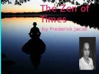 The Zen of Times by J, Frederick, Fontanilla