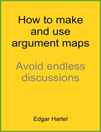 How to Make and Use Argument Maps : Avoi... by Hartel, Edgar