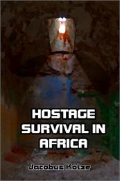 Hostage Survival in Africa by Kotze, Jacobus