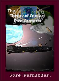 Theory of Contact : Past Contacts, Volum... by Fernandez, Jose