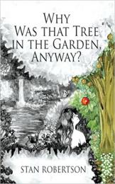Why was that Tree in the Garden, Anyway?... by Robertson, Joseph, Stanley