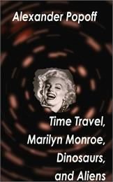 Time Travel, Marilyn Monroe, Dinosaurs, ... by Popoff, Alexander, Dimitroff
