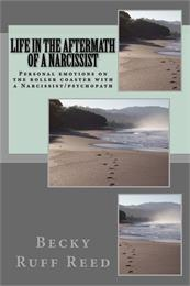Life in the Aftermath of a Narcissist : ... Volume Romance Stew by Reed, Becky, (Ruff), Ms.