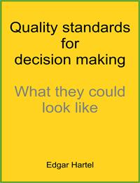 Quality Standards for Decision Making : ... by Hartel, Edgar