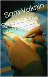Speculations and Physics by Vaknin, Sam, Dr.