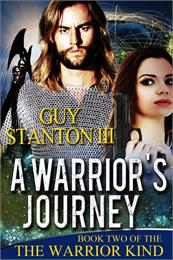 A Warrior's Journey : Volume 2 by Stanton, Guy, Stewart