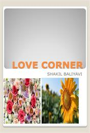 Love Corner : Love poetry Volume 1 by Baliyavi, Shakil , Ahmed