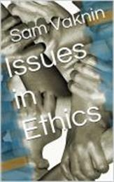 Issues in Ethics by Vaknin, Sam, Dr.