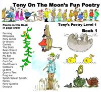 Tony on the Moon's Fun Poetry 1-1 : Fun ... Volume Level 1, Book 1 by Moon, Tony, James