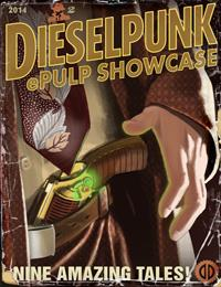Dieselpunk ePulp Showcase 2 : Volume 2 by Picha, John