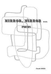 Mirror, Mirror ... (poems) : Volume 1 by Simon, Claude