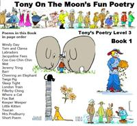 Tony on the Moon's Fun Poetry 3-1 : Fun ... Volume Level 3, Book 1 by Moon, Tony, James