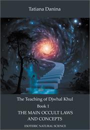 The Teaching of Djwhal Khul - The Main O... by Danina, Tatiana