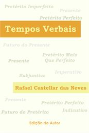 Tempos Verbais by Neves, Rafael, Catellar das