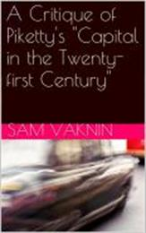 A Critique of Piketty's Capital in the T... by Vaknin, Sam, Dr.