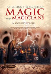 Unveiling the Secrets of Magic and Magic... by Sheikho, Mohammad, Amin