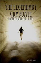 The Legendary Graduate : Poetry From The... Volume 1 by Smith, Joseph, Daniel