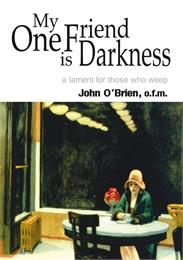 My One Friend is Darkness : A Lament for... by O'Brien, John, Desmond