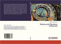 History and Planetary Influences by Kostov, Vladimir, Petrov, Ph.D.
