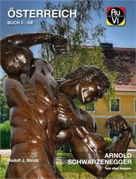Arnold Schwarzenegger : Wie alles begann... Volume Österreich Band 5 by Strutz, Rudolf, J.