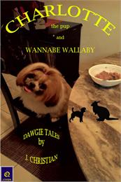 Charlotte the Pup and Wannabe Wallaby : ... by Christian, J.