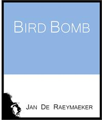 Bird Bomb by De Raeymaeker, Jan