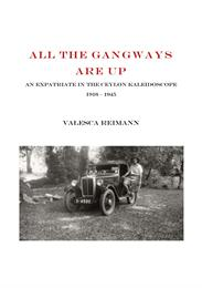 All the Gangways Are Up : An Expatriate ... by Reimann, Valesca, Ms.