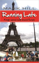 Running Late : A High-speed Romp Around ... by Hill, Mark